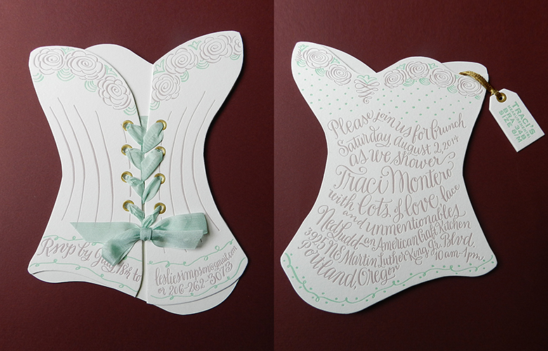 This amazing invitation is for a lingerie bridal shower. It includes a hang tag with the bride's sizes and a ribbon lacing up the back. Die cut and letterpress printed. Calligraphy and illustration by me. Design: I Do Invitations by Sue Coe Designs.