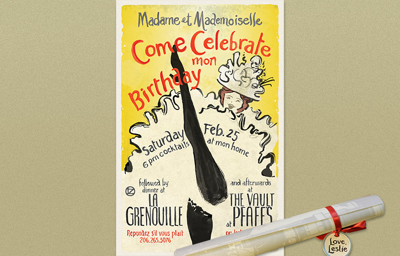 Oo la la! Girls night out! My illustration and lettering was based on a Toulouse Lautrec poster from 1896. It rolled into a special mailing tube.  Design: I Do Invitations by Sue Coe Designs.